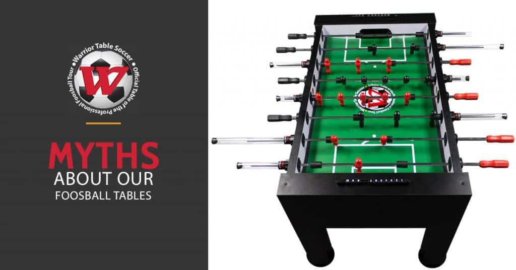 Myths About Our Foosball Tables
