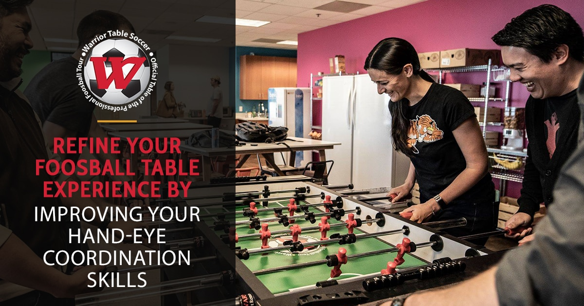 Refine Your Foosball Table Experience By Improving Your Hand-Eye Coordination Skills