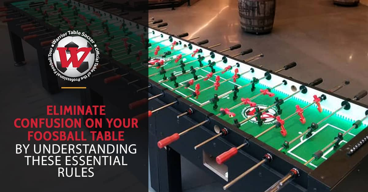 Eliminate Confusion On Your Foosball Table By Understanding These Essential Rules