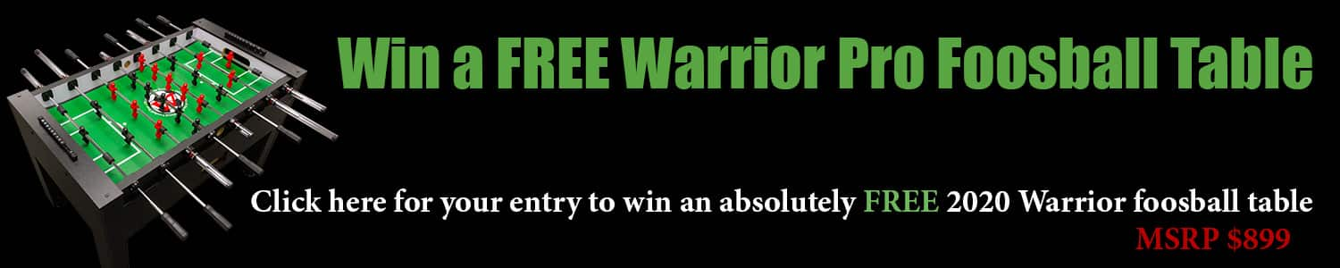 Win A Free Warrior Foosball Table